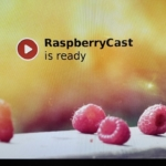 Raspberry Pi(ラズパイ)にRaspberryCastを入れてみる